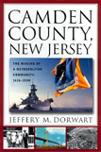 2000 Jersey - Camden County, New Jersey: The Making of a Metropolitan Community, 1626-2000