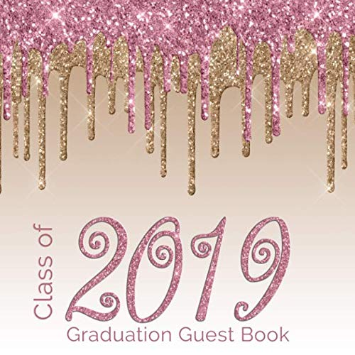 College Party Pics (Class of 2019 Graduation Guest Book: Fun Guest Book for Graduation Parties Class Of 2019 ,Pink Gold Graduate Party Guestbook, Hand Drawn, Guests Sign ... Party Guest Book Class Of)