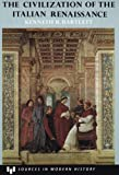 The Civilization of the Italian Renaissance : A Sourcebook, Bartlett, Kenneth, 0669209007