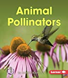 Animal Pollinators (First Step Nonfiction)