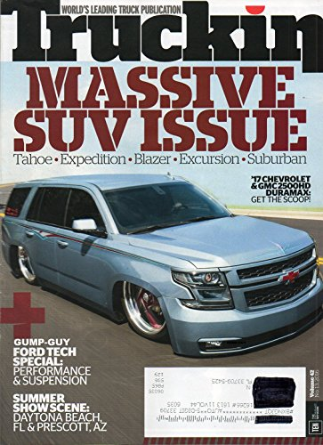Truckin Vol 42 No 13 November 3 2016 Magazine World's Leading Truck Publication MASSIVE SUV ISSUE: TAHOE EXPEDITION BLAZER EXCURSION SUBURBAN 2017 Chevrolet & GMC 2500HD Duramax: Get The Scoop