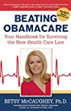 img - for Beating Obamacare: Your Handbook for the New Healthcare Law book / textbook / text book