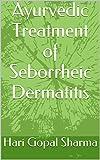 Ayurvedic Treatment of Seborrheic Dermatitis