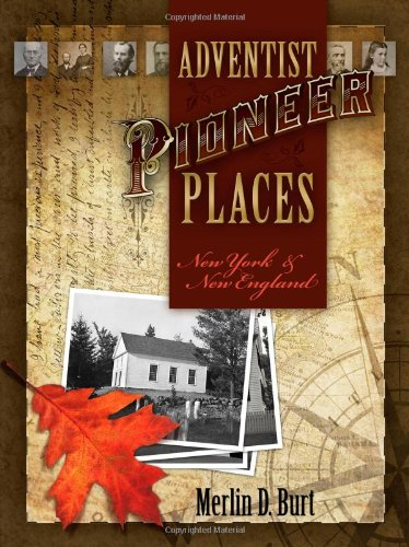 - Adventist Pioneer Places: New York & New England