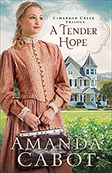 A Tender Hope (Cimarron Creek Trilogy Book #3) by [Cabot, Amanda]