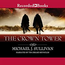 The Crown Tower: The Riyria Chronicles, Book 1 Audiobook by Michael J. Sullivan Narrated by Tim Gerard Reynolds