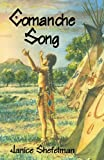 Comanche Song, Janice Shefelman, 1571686371
