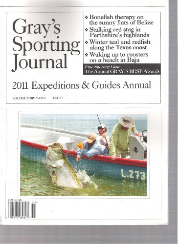 Gray's Sporting Journal Magazine (2011 Expeditions & guides annual, Volume 35 Issue 7 2011)