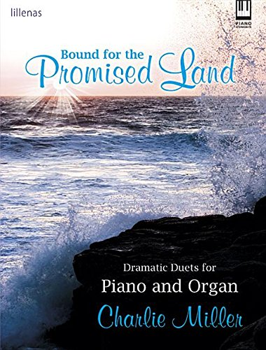Bound for the Promised Land: Dramatic Duets for Piano and Organ
