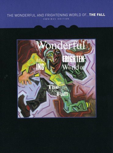 The Wonderful & Frightening World of the Fall (Omnibus Edition)