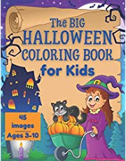 HALLOWEEN COLORING BOOK FOR KIDS: the Big Collection of 45 Coloring Pages for Boys and Girls ages 3-10. Cute Spooky Images as Jack-O-Lanterns, Funny Monsters, Witches, Haunted Houses, and More