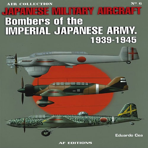 Japanese Military Aircraft: Bombers of the Imperial Japanese Army, (Military Aircraft Bomber)