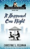 It Happened One Night: Adventures in Blind Dating Book 1 (Volume 1)