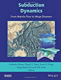 img - for Subduction Dynamics: From Mantle Flow to Mega Disasters (Geophysical Monograph Series) book / textbook / text book