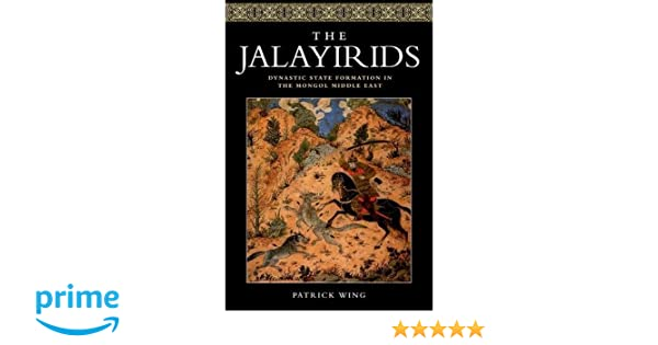 Amazon the jalayirids dynastic state formation in the mongol amazon the jalayirids dynastic state formation in the mongol middle east 9781474426374 patrick wing books fandeluxe Image collections