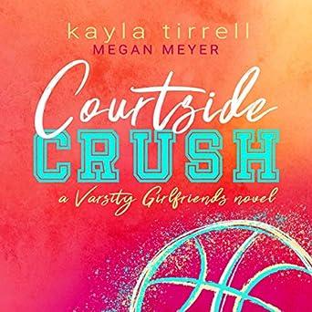 Courtside Crush: Varsity Girlfriends, Book 1 (Audible Audio