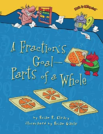 A Fraction's Goal - Parts of a Whole (Math Is Categorical): Brian ...