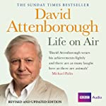 David Attenborough - Life on Air: Memoirs of a Broadcaster | David Attenborough