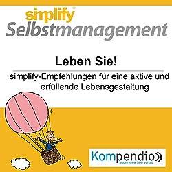Simplify Selbstmanagement - Leben Sie!