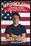 Freedom's Child: A Courageous Teenager's Story of Fleeing His Parents and the Soviet Union to Live in America