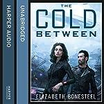 The Cold Between: A Central Corps Novel, Book 1 | Elizabeth Bonesteel