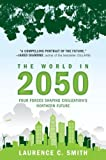 The World in 2050: Four Forces Shaping Civilization's Northern Future by Laurence C. Smith Picture
