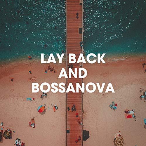 Lay Back And Bossanova -