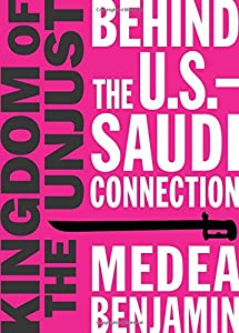 Kingdom of the Unjust: Behind the U.S.-Saudi Connection by OR Books