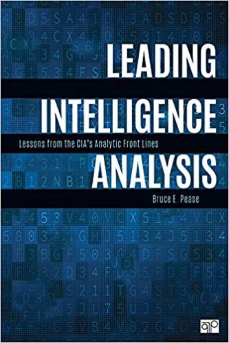 Leading Intelligence Analysis: Lessons from the CIA's Analytic Front