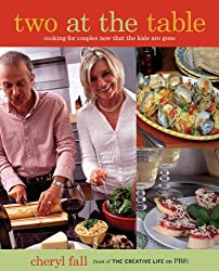 Two at the Table Cookbook: Cooking for Couples Now That the Kids Are Gone