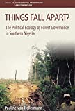Things Fall Apart?: The Political Ecology of Forest Governance in Southern Nigeria. Pauline Von Hellermann (Environmental Anthropology and Ethnobiology)