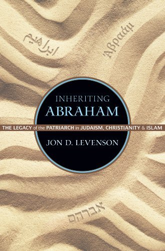 Read Online Inheriting Abraham: The Legacy of the Patriarch in Judaism, Christianity, and Islam (Library of Jewish Ideas) by Jon D. Levenson (2014-10-26) pdf