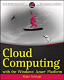 Cloud Computing with the Windows Azure Platform, Roger Jennings, 0470506385