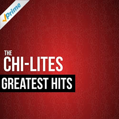 Amazon.com: The Chi-Lites Greatest Hits: The Chi-Lites: MP3 Downloads