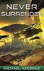 Never Surrender (The Kurtherian Gambit Book 16)