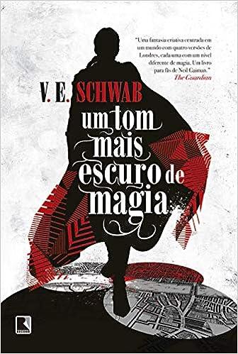 Um tom mais escuro de magia (Vol  1 Os tons de magia): V  E