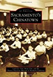 Sacramento's Chinatown, Lawrence Tom and Brian Tom, 073858066X