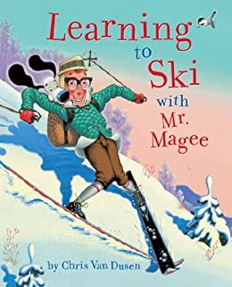 Learning to Ski with Mr. Magee by [Van Dusen, Chris]