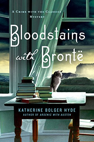 Bloodstains with Bronte: A Crime with the Classics Mystery by [Hyde, Katherine Bolger]
