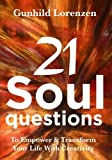 img - for 21 Soul Questions - The Art Journaling Way To Self-Discovery, Self - Compassion & Your Authentic Self: Learn How To Empower & Transform Your Life With Creativity & Inspirational Journal Writing book / textbook / text book