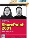 Beginning SharePoint 2007: Building T...