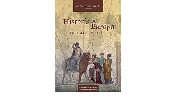 Historia de Europa : (ss. X a.C. - V d.C.) (Historia y ...
