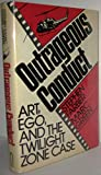 Outrageous Conduct: Art, Ego, and the Twilight Zone Case