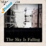 The Sky Is Falling [Explicit]