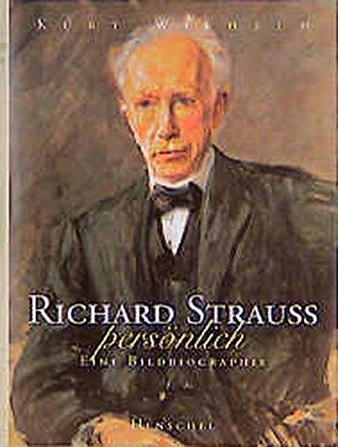 Richard Strauss persönlich: Eine Bildbiographie