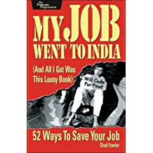 My Job Went to India: 52 Ways to Save Your Job (Pragmatic Programmers)