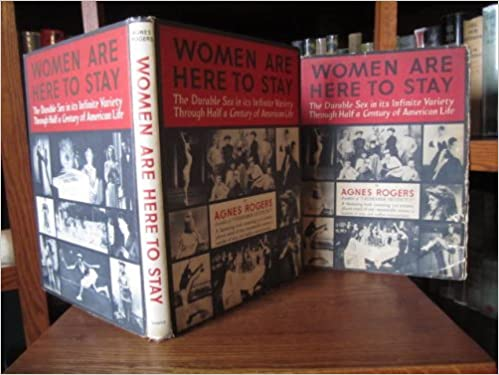 Amazon.com: Women are Here to Stay: Agnes Rogers: Books