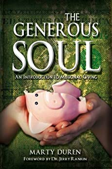 The Generous Soul: An Introduction to Missional Giving by [Duren, Marty]
