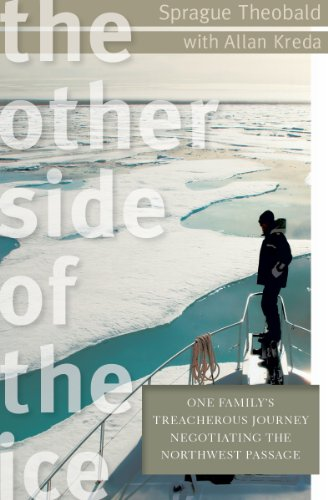The Other Side of the Ice: One Family's Treacherous Journey Negotiating the Northwest (Family Ice)