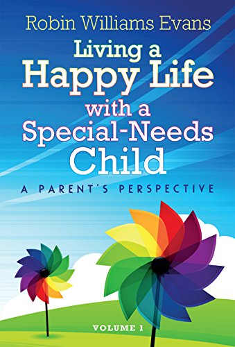 Download for free Living a Happy Life with a Special-Needs Child: A Parent's Perspective